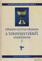 Johannes Scottus Eriugena - A természetekről - Periphyseon I.