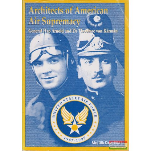 General Hap Arnold and Dr. Theodore von Kármán - Architects of American Air Supremacy