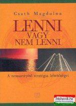 Csath Magdolna - Lenni vagy nem lenni - A nemzetépítő stratégia lehetőségei