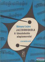 Bányay Lajos - Jazzdobiskola - A táncdobolás alapismeretei