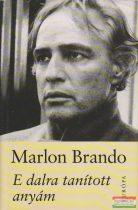 Marlon Brando - E dalra tanított anyám