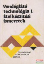 Pető Gyula - Vendéglátó technológia I. - Ételkészítési ismeretek