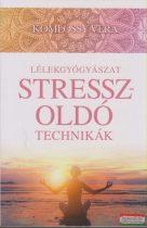 Komlóssy Vera - Lélekgyógyászat - Stresszoldó technikák