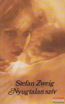 Stefan Zweig - Nyugtalan szív