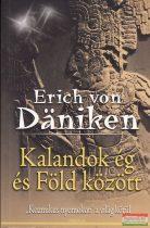 Erich von Daniken - Kalandok ég és Föld között
