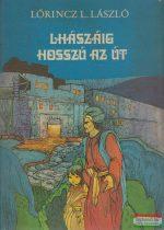 Lőrincz L. László - Lhászáig hosszú az út