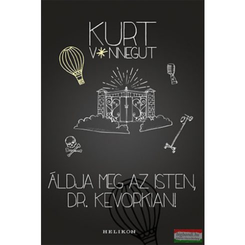 Kurt Vonnegut - Áldja meg az Isten, Dr. Kevorkian!