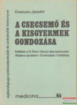 Greskovics Józsefné - A csecsemő és a kisgyermek gondozása