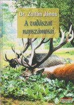 Dr. Zoltán János - A vadászat napszámosai