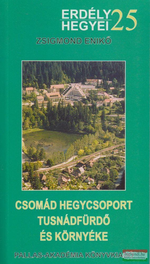 9e7ff51354 Zsigmond Enikő - Csomád hegycsoport, Tusnádfürdő és környéke (Erdély hegyei  25.)