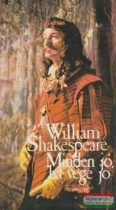 William Shakespeare - Minden jó, ha vége jó