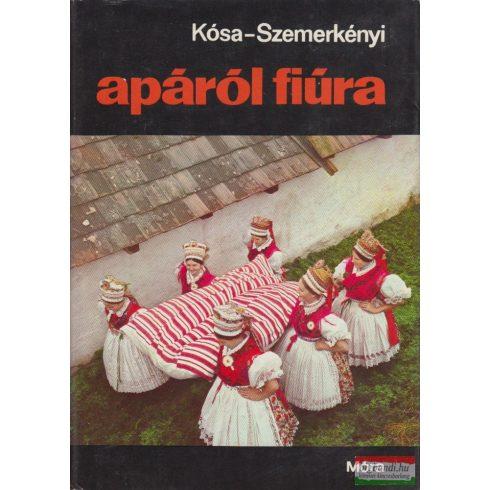 Kósa László - Szemerkényi Ágnes - Apáról fiúra