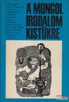 Kara György szerk. - A mongol irodalom kistükre