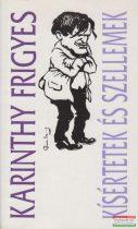 Karinthy Frigyes - Kísértetek és szellemek