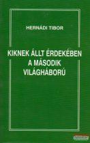Hernádi Tibor - Kiknek állt érdekében a második világháború