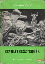 Schlosser Dezső - Revolveresztergák