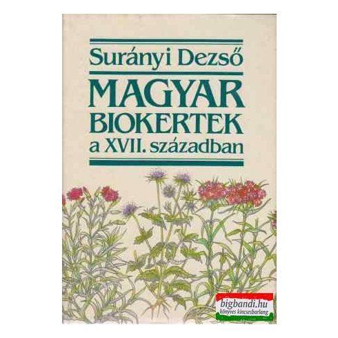 Surányi Dezső - Magyar biokertek a XVII. században