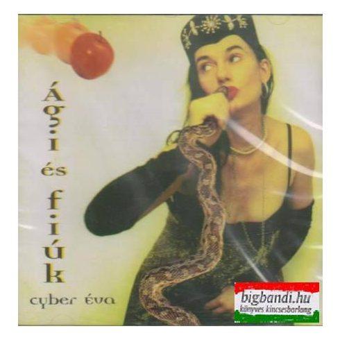 Ági és fiúk: Cyber Éva CD