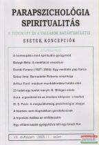 Dr. Liptay András szerk. - Parapszichológia - Spiritualitás VIII. évfolyam 2005/1. szám