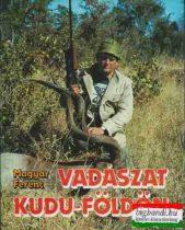 Magyar Ferenc - Vadászat Kudu-földön