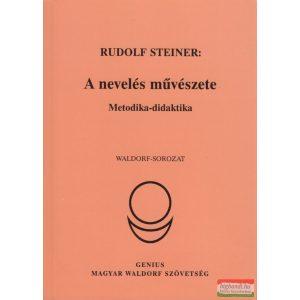 Rudolf Steiner - A nevelés művészete - metodika-didaktika