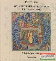 Szerzetesek, polgárok, trubadúrok - A középkor zenéje