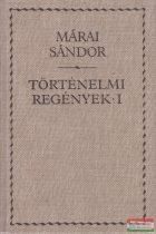 Márai Sándor - Történelmi regények I-II.