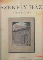 Huszka József - A székely ház - reprint