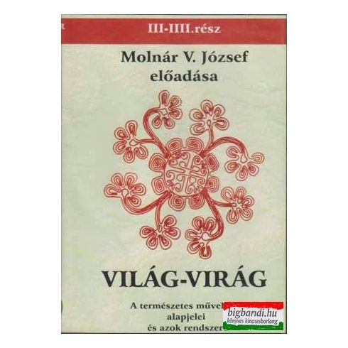 Molnár V. József: Világ-Virág 3-4. rész (2DVD)