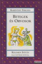 Karinthy Frigyes - Betegek és orvosok