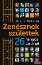 Babucs Kriszta - Zenésznek születtek - 26 hangos történet