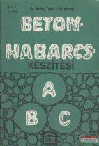Beton- és habarcskészítési ABC