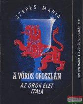 Szepes Mária - A Vörös Oroszlán I-II.