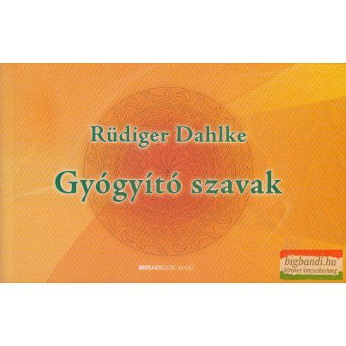 Dr. Rüdiger Dahlke - Gyógyító szavak
