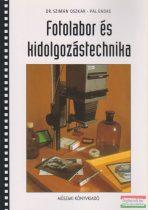 Dr. Szimán Oszkár, Pál Endre - Fotolabor és kidolgozástechnika