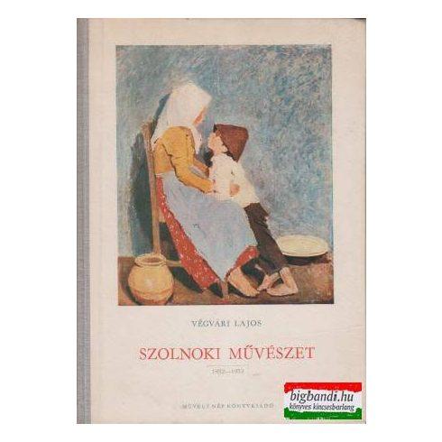 Szolnoki művészet 1852-1952