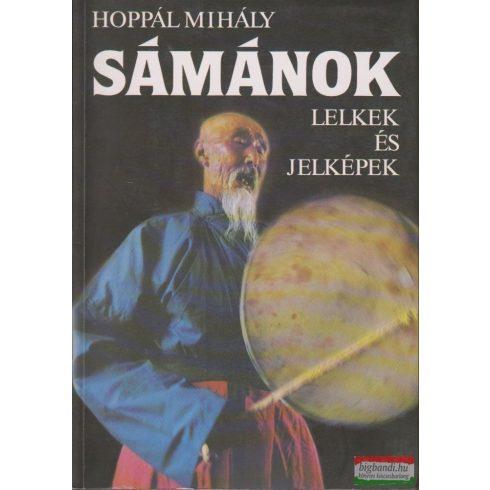 Hoppál Mihály - Sámánok - Lelkek és jelképek