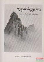 Kopár hegycsúcs - Zen mesterek élete és tanítása
