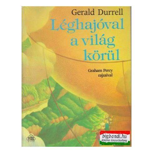 Gerald Durrell - Léghajóval a világ körül