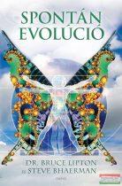 Dr. Bruce Lipton és Steve Bhaerman - Spontán evolúció
