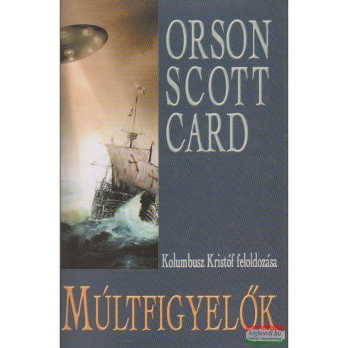 Orson Scott Card - Múltfigyelők - Kolumbusz Kristóf feloldozása