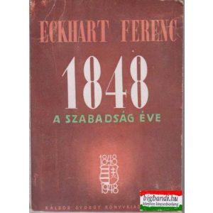 Eckhart Ferenc - 1848 a szabadság éve