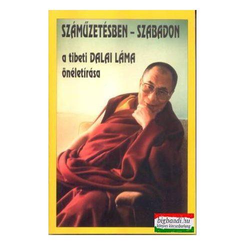 Számüzetésben szabadon - a tibeti dalai láma önéletírása