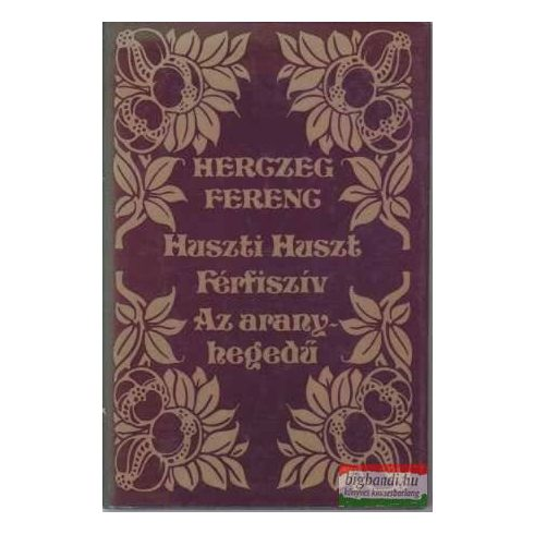 Huszti Huszt+Férfiszív+Az aranyhegedű