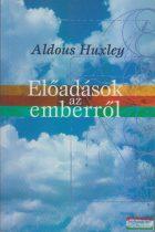 Aldous Huxley - Előadások az emberről