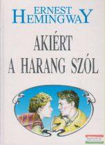 Ernest Hemingway - Akiért a harang szól