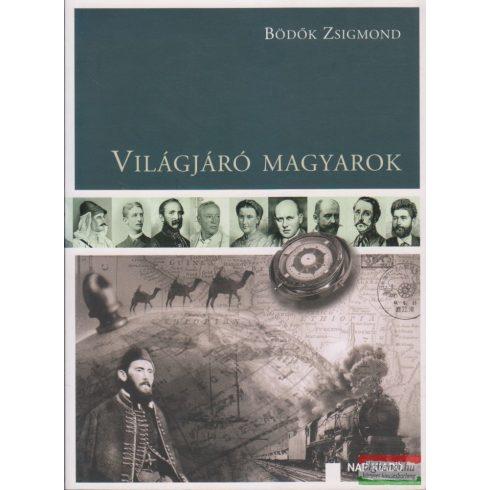 Bödők Zsigmond - Világjáró magyarok
