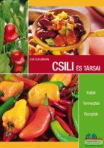 Eva Schumann - Csili és társai - Fajták, termesztés, receptek
