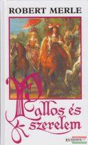 Robert Merle - Pallos és szerelem