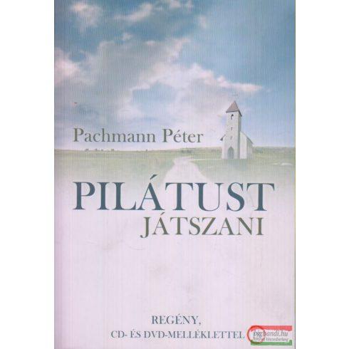 Pachmann Péter - Pilatust játszani